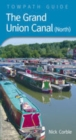 The Grand Union Canal North : Towpath Guide - Book