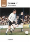Fulham Football Club 1879-1979 : Images of Sport - Book