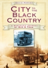 City to the Black Country : A Nostalgic Journey by Bus & Tram - Book