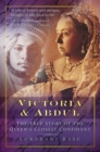 Victoria & Abdul : The True Story of the Queen's Closest Confidant - Book