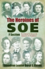 The Heroines of SOE : F Section, Britain's Secret Women in France - Book