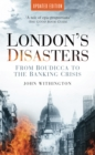 London's Disasters : From Boudicca to the Banking Crisis - Book
