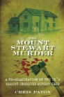 The Mount Stewart Murder : A Re-Examination of the UK's Oldest Unsolved Murder Case - Book