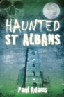 Haunted St Albans - Book