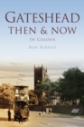 Gateshead Then & Now - Book