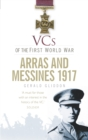 VCs of the First World War: Arras and Messines 1917 - Book