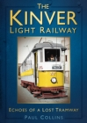 The Kinver Light Railway : Echoes of a Lost Tramway - Book