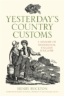 Yesterday's Country Customs : A History of Traditional English Folklore - Book