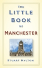 The Little Book of Manchester - Book