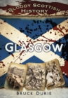 Bloody Scottish History: Glasgow - eBook