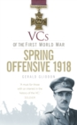 VCs of the First World War: Spring Offensive 1918 - Book