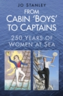 From Cabin 'Boys' to Captains : 250 Years of Women at Sea - Book