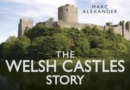 The Welsh Castles Story - Book