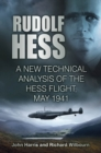 Rudolf Hess : A New Technical Analysis of the Hess Flight, May 1941 - eBook