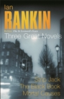 Ian Rankin: Three Great Novels : Rebus: The St Leonard's Years/Strip Jack, The Black Book, Mortal Causes - Book
