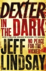 Dexter In The Dark : Book Three - Book
