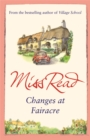 Changes at Fairacre : The tenth novel in the Fairacre series - Book