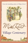 Village Centenary : The eighth novel in the Fairacre series - Book