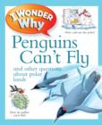 I Wonder Why Penguins Can't Fly - Book