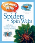 I Wonder Why Spiders Spin Webs - Book