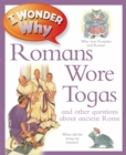 I Wonder Why Romans Wore Togas - Book