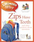 I Wonder Why Zips Have Teeth - Book