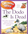 I Wonder Why The Dodo Is Dead - Book