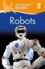 Kingfisher Readers: Robots (Level 3: Reading Alone with Some Help) - Book