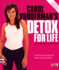 Carol Vorderman's Detox for Life: The 28 Day Detox Diet and Beyond - Book