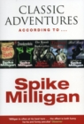 Classic Adventures According to Spike Milligan - Book