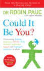 Could it be You? : Overcoming Dyslexia, Dyspraxia, ADHD, OCD, Tourette's Syndrome, Autism and Asperger's Syndrome in Adults - Book