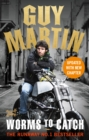 Guy Martin: Worms to Catch - eBook