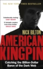 American Kingpin : Catching the Billion-Dollar Baron of the Dark Web - eBook
