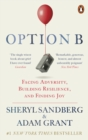 Option B : Facing Adversity, Building Resilience, and Finding Joy - Book