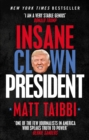 Insane Clown President : Dispatches from the American Circus - Book