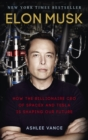 Elon Musk : How the Billionaire CEO of SpaceX and Tesla is shaping our Future - eBook