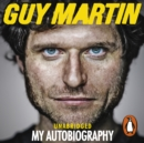 Guy Martin: My Autobiography - eAudiobook