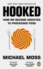 Hooked : How Processed Food Became Addictive - eBook