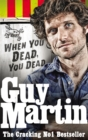 Guy Martin: When You Dead, You Dead - eBook