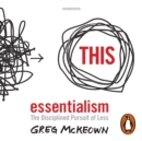 Essentialism : The Disciplined Pursuit of Less - eAudiobook