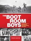 The Boot Room Boys : The Unseen Story of Anfield's Conquering Heroes - eBook