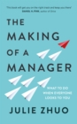 The Making of a Manager : What to Do When Everyone Looks to You - Book