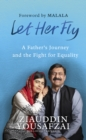 Let Her Fly : A Father s Journey and the Fight for Equality - eBook