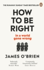 How To Be Right :   in a world gone wrong - eBook