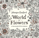 World of Flowers : A Colouring Book and Floral Adventure - Book