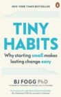 Tiny Habits : The Small Changes That Change Everything - eBook