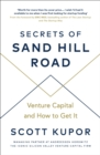 Secrets of Sand Hill Road : Venture Capital-and How to Get It - Book