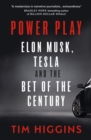 Power Play : Elon Musk, Tesla, and the Bet of the Century - Book