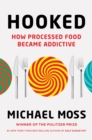 Hooked : How Processed Food Became Addictive - Book