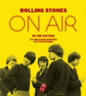 The Rolling Stones: On Air in the Sixties - Book
